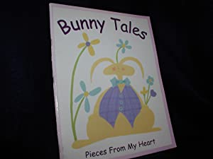 Bunny Tales; Pieces from My Heart