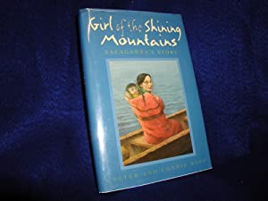 Girl of the Shining Mountains: Sacagawea's Story