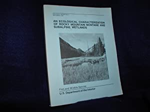 An Ecological Characterization of Rocky Mountain Montane and Subalpine Wetlands: Biological Repor...