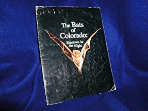 The Bats of Colorado: Shadows in the Night