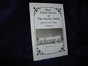 More Ghost Stories of The Stanley Hotel and the Estes Valley, Volume 2