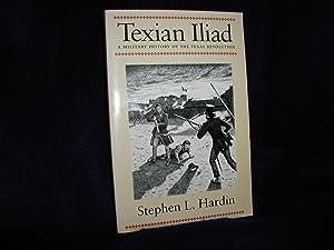 Texian Iliad: A Military History of the: Hardin, Stephen L.