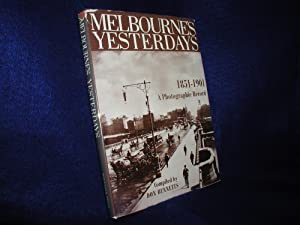 Melbourne's Yesterdays: A Photographic Record, 1851-1901: Bennetts, Don