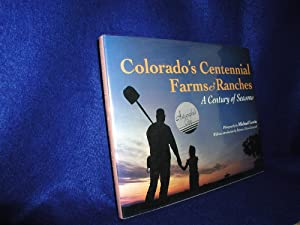 Colorado's Centennial Farms and Ranches: A Century of Seasons