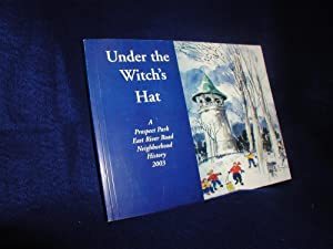 Under the Witch's Hat: A Prospect Park East River Road Neighborhood History 2003
