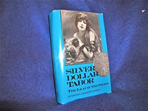 Silver Dollar Tabor: The Leaf in the Storm