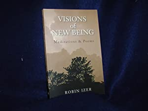 Visions of New Being: Meditations & Poems