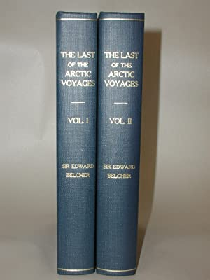 The Last of the Arctic Voyages, being a Narrative of the Expedition in H.M.S. Assistance, in sear...