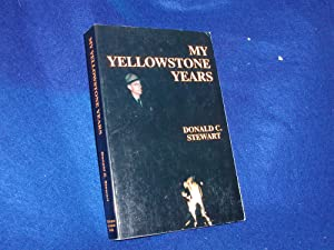 My Yellowstone Years: The Life of a Park Ranger
