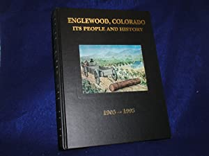 A History of Englewood, Colorado, and An Overview of Fort Logan, Colorado