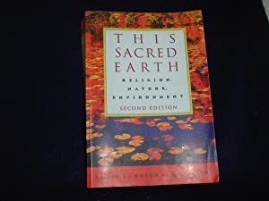 This Sacred Earth: Religion, Nature, Environment, Second Edition