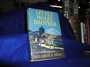 Little Wolf's Brother, A Story of the California Indians