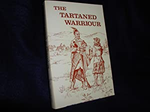 The Tartaned Warriour: History in Novel Form, A Story About the Scots Among the Cherokee Indians,...