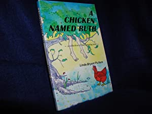 A Chicken Named Ruth: A Collection of True, Amusing Tales