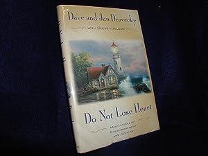 Do Not Lose Heart: Meditations of Encouragement: Dravecky, Dave; Dravecky,