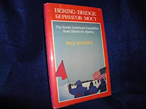 Bering Bridge: The Soviet-American Expedition from Siberia to Alaska