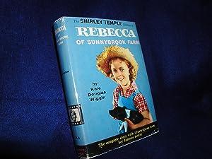 The Shirley Temple Edition of Rebecca of: Wiggin, Kate Douglas