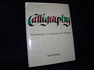 Calligraphy: Modern Masters-Art, Inspiration, and Technique