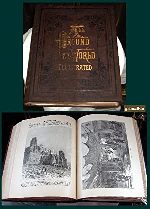 All Around the World, An Illustrated Record of Voyages, Travels and Adventures in All Parts of the ...