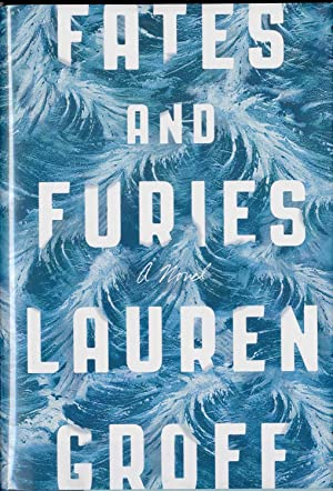 Fates and Furies: A Novel / SIGNED: Lauren Groff