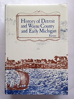 History of Detroit and Wayne County and: Silas Farmer