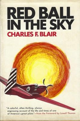 Red Ball in the Sky: Blair, Charles F.