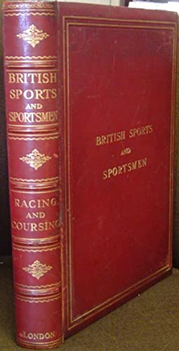 MODERN FLAT-RACING, STEEPLECHASING, POINT-TO-POINT RACING, COURSING AND: BRITISH SPORTS AND