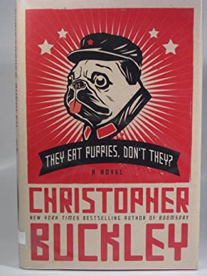 They Eat Puppies Don't They: Buckley, C.