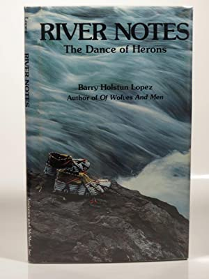 River Notes, The Dance of Herons: Lopez, B.