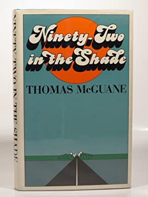 Ninety-two in the Shade: McGuane, T.