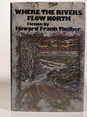 Where the Rivers Flow North: Mosher, H.F.
