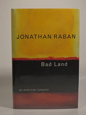 Bad Land: Raban, J.