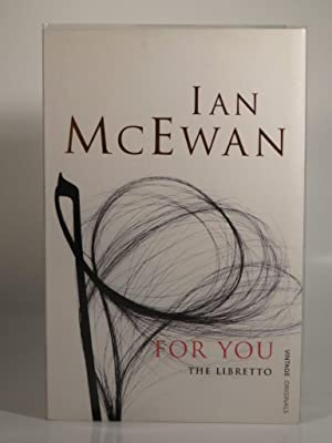 For You: The Libretto: McEwan, I.