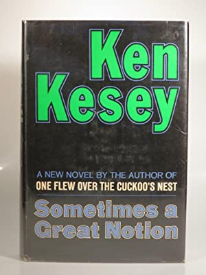 Sometimes a Great Notion: Kesey, K.