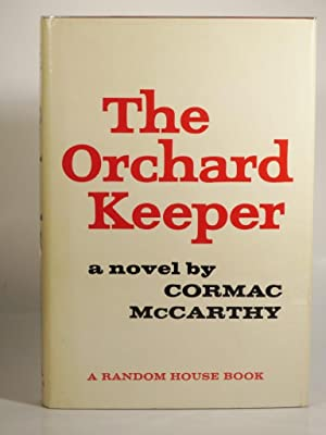 The Orchard Keeper: McCarthy, C.