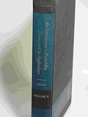 An Introduction to Probability Theory and Its Applications 2nd. Ed. Vols. 1 & 2: Feller