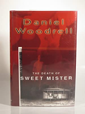 The Death of Sweet Mister: Woodrell, D.