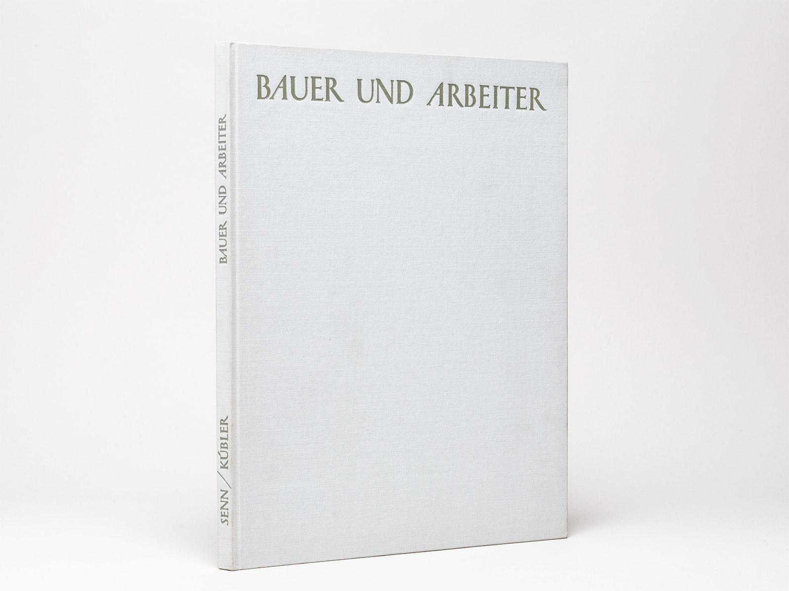 Bauer und Arbeiter. 70 Photos von Paul: Senn, Paul