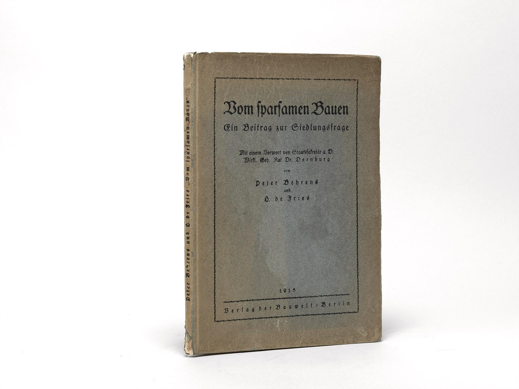 Vom sparsamen Bauen. Ein Beitrag zur Siedlungsfrage. - Behrens, Peter, Fries, H.[einrich] de