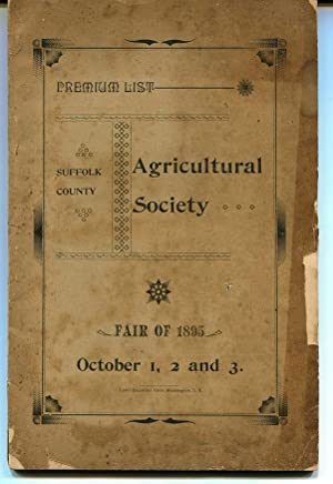 List of Premiums of the Suffolk County Agricultural Society. Forty-Third Annual Exhibition Held on ...