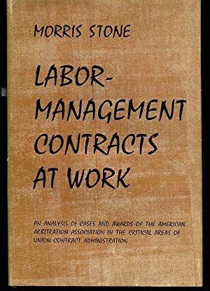 Labor-Management Contracts at Work. Analysis of Awards Reported by the Arbitration Association.: ...