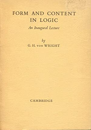 Form and Content in Logic. An Inaugural Lecture.: von Wright, G. H.