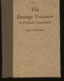 The Strange Treasure of Professor Fitzpatrick.: Sylvester, F. B.