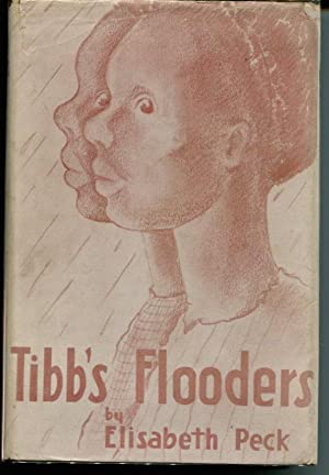 Tibb's Flooders. A Tale of the Ohio River Flood of 1937.: Peck, Elizabeth.
