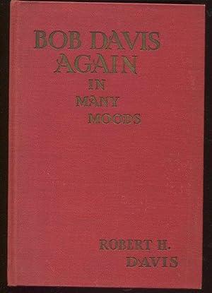 Bob Davis Again! In Many Moods. Inscribed.: Davis, Robert H.