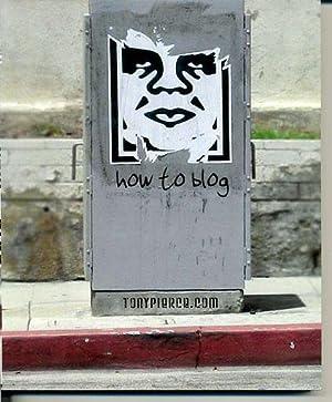 How to Blog.: Pierce, Tony.