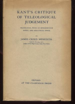 Kant's Critique of Teleological Judgement. Translated, With: Meredith, James Creed.