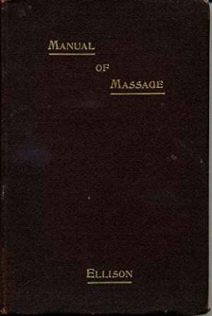 A Manual for Students of Massage.: Ellison, M. A.