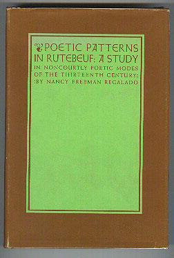 Poetic Patterns in Rutebeuf: A Study in noncourtly Poetic modes of the Thirteenth Century.: ...