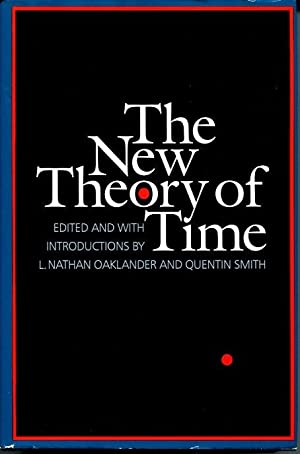 The New Theory of Time.: Oaklander, Nathan L.